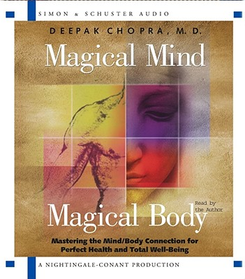Image for Magical Mind, Magical Body: Mastering the Mind/Body Connection for Perfect Health and Total Well-Being