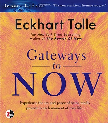Gateways To Now (Audio Book), Eckhart Tolle