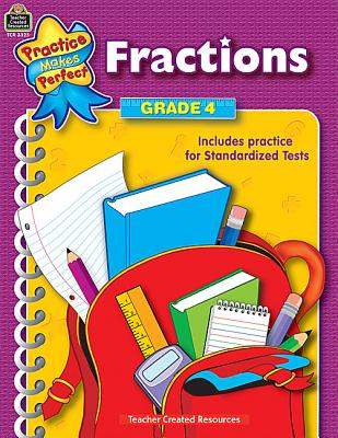 Fractions Grade 4 (Practice Makes Perfect (Teacher Created Materials)), Teacher Created Resources Staff
