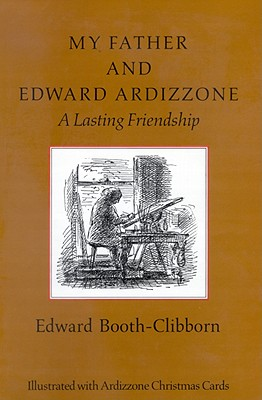 Image for MY FATHER AND EDWARD ARDIZZONE : A LASTI