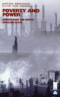 Image for Poverty and Power: Energy and the South African State