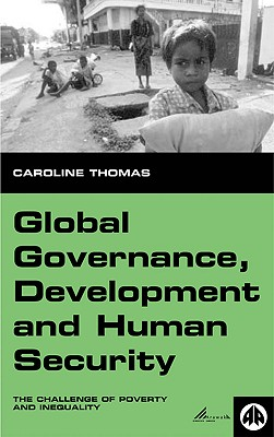 Image for Global Governance, Development, and Human Security: The Challenge of Poverty and Inequality