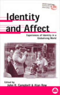 Image for Identity and Affect: Experiences of Identity in a Globalising World (Anthropology, Culture and Society)