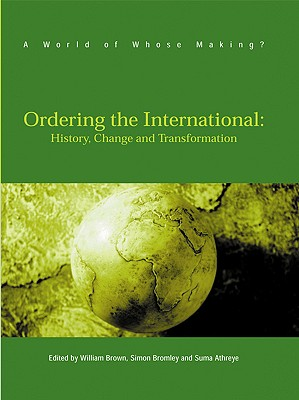 Image for Ordering The International: History, Change and Transformation (A World of Whose Making?)