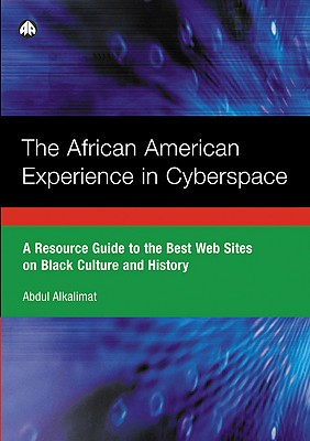 Image for The African American Experience in Cyberspace: A Resource Guide to the Best Web Sites on Black Culture and History