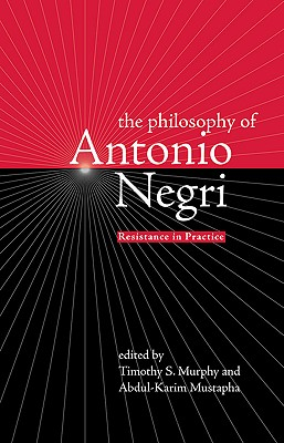 Image for The Philosophy of Antonio Negri, Volume One: Resistance in Practice (v. 1)