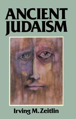 Image for Ancient Judaism: Biblical Criticism from Max Weber to the Present