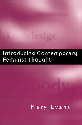 Introducing Contemporary Feminist Thought, Evans, Mary