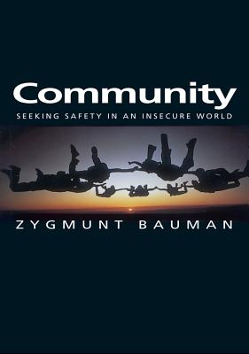 Community: Seeking Safety in an Insecure World (Themes for the 21st Century), Bauman, Zygmunt