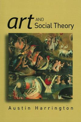 Image for Art and Social Theory: Sociological Arguments in Aesthetics