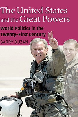 Image for The United States and the Great Powers: World Politics in the Twenty-First Century