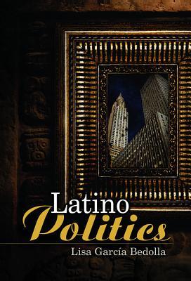 Latino Politics (US Minority Politics Series), Bedolla, Lisa Garcia