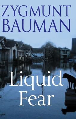 Liquid Fear, Bauman, Zygmunt