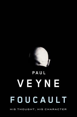 Foucault: His Thought, His Character, Veyne, Paul