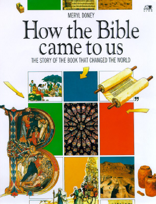 Image for How the Bible Came to Us: The Story of the Book That Changed the World