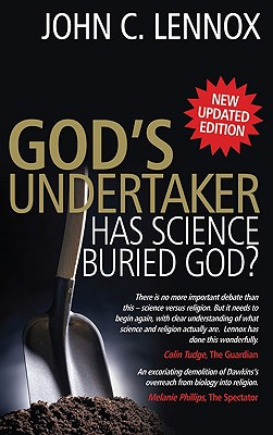 God's Undertaker: Has Science Buried God?, John C. Lennox