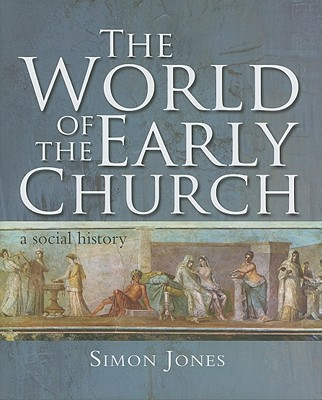 Image for The World of the Early Church: A Social History