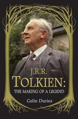 J. R. R. Tolkien: The Making of a Legend, Colin Duriez