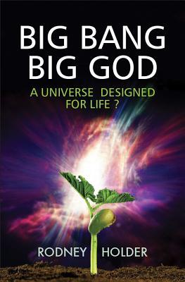 Image for Big Bang, Big God: A Universe Designed for Life?