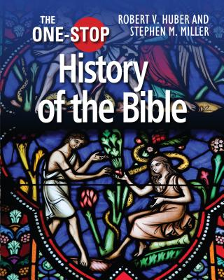 One Stop Guide to the History of the Bible (One-Stop series), Robert V. Huber, Stephen M. Miller