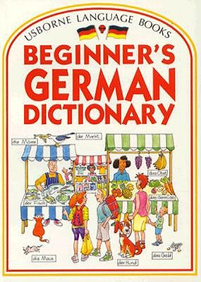 Image for Usborne Beginner's German Dictionary (Beginner's Language Dictionaries Series) (German Edition)