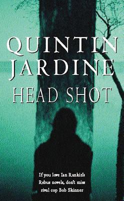 Head Shot (Bob Skinner Mysteries), Quintin Jardine