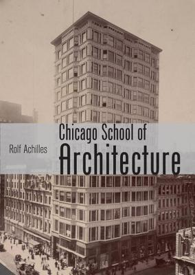 Image for The Chicago School of Architecture: Building the Modern City, 1880-1910 (Shire Library USA)