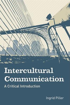 Intercultural Communication: A Critical Introduction, Piller, Ingrid