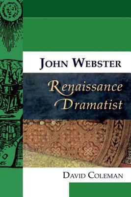 Image for John Webster, Renaissance Dramatist (Renaissance Dramatists)