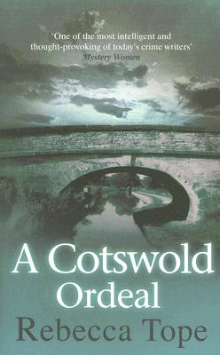 A Cotswold Ordeal (Cotswold Mysteries), Rebecca Tope