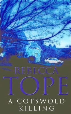 A Cotswold Killing, Rebecca Tope