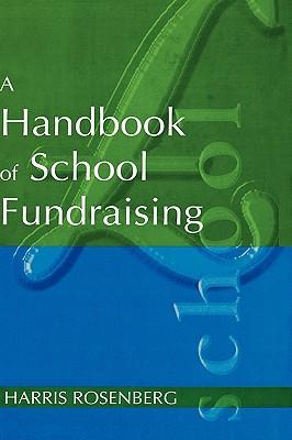 Handbook of School Fundraising, Harris Rosenberg