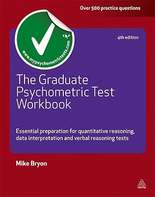 The Graduate Psychometric Test Workbook: Essential Preparation for Quantitative Reasoning, Data Interpretation and Verbal Reasoning Tests (Careers & Testing), Bryon, Mike