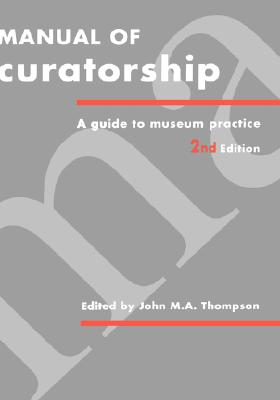 Image for Manual of Curatorship: A Guide to Museum Practice