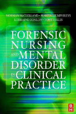 Forensic Nursing and Mental Disorder: Clinical Practice, 1e