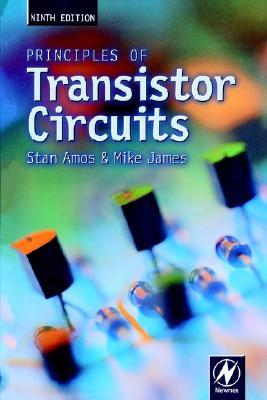 Principles of Transistor Circuits, Ninth Edition, Amos, S W; James, Mike