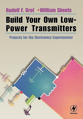 Image for Build Your Own Low-Power Transmitters: Projects for the Electronics Experimenter