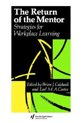Image for The Return Of The Mentor: Strategies For Workplace Learning (Education Policy Perspectives)