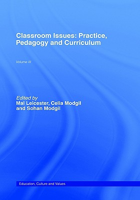 Image for Classroom Issues: Practice, Pedagogy and Curriculum (Education, Culture, and Values) (Volume 1)