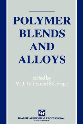 Polymer Blends and Alloys, Folkes, M.J.; Hope, P.S.