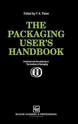 The Packaging User?s Handbook, Paine, Frank A.