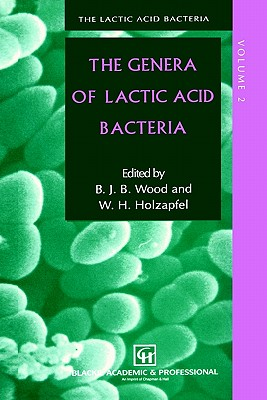 The Genera of Lactic Acid Bacteria (The Lactic Acid Bacteria), Holzapfel, W.H.N; Wood, B.J.