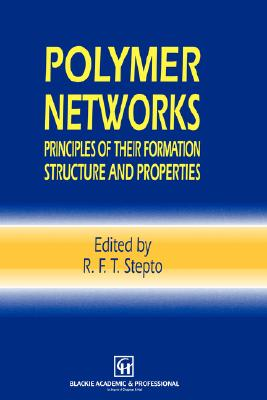 Polymer Networks: Principles of their Formation, Structure and Properties