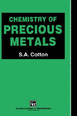 Chemistry of Precious Metals, Cotton, S.A.