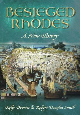 Image for Besieged Rhodes: A New History