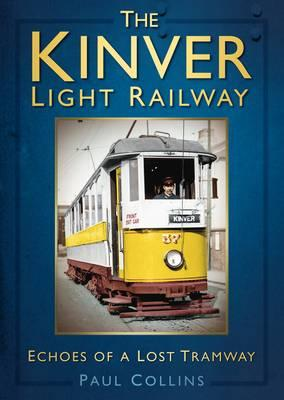 Image for The Kinver Light Railway: Echoes of a Lost Tramway
