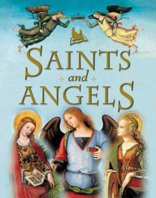 Image for Saints and Angels: Popular Stories of Familiar Saints