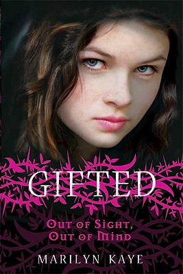 """Out of Sight, Out of Mind (Gifted #1)"", ""Kaye, Marilyn"""