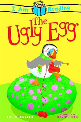 The I Am Reading: Ugly Egg, Lou Kuenzler