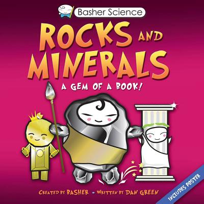 Image for Basher: Rocks & Minerals: A Gem of a Book